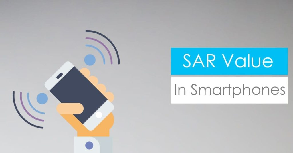 What is SAR value? Why is it Important to Know About it Before You Buy a Phone?
